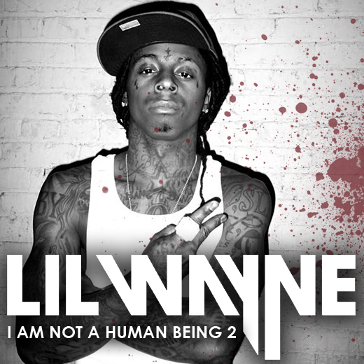 Lil Wayne - I Am Not A Human Being (Explicit) - YouTube